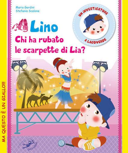 Libro per bambini: Lino chi ha rubato le scarpette di Lia?
